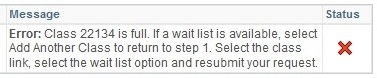 Example - Error: Class is full. If a wait list is available.