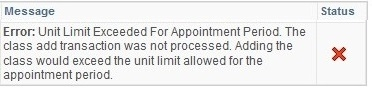 Error: Unit limit exceeded for appointment period. The class add transaction was not processed.